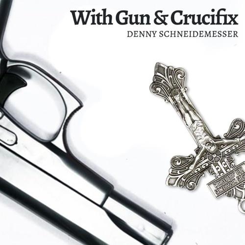 With Gun & Crucifix (2018 Version)