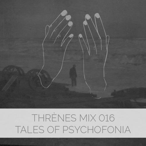 Tales Of Psychofonia (Helena Markos) - Thrènes Mix 016