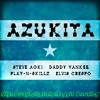Steve Aoki Daddy Yankee Play N Skillz  Elvis Crespo - Azukita (Night Style Exotic Maggio Bootleg).mp3