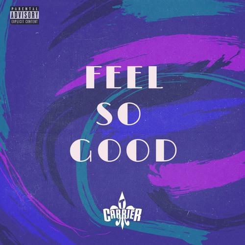 Feel So Good (prod. T. Carriér)