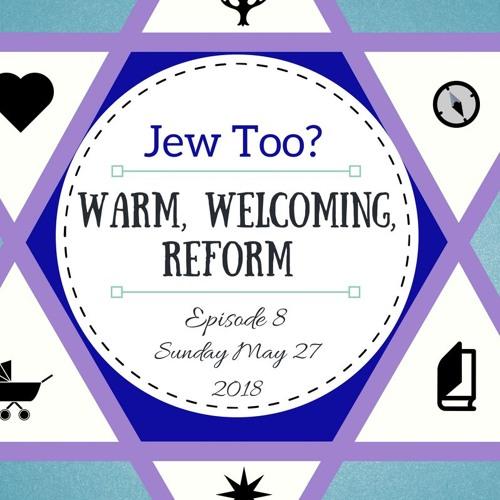 Episode 8: Warm, Welcoming, Reform