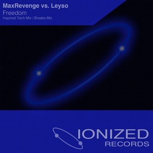 MaxRevenge vs Leyso - Freedom (Breaks Mix) [FREE DOWNLOAD]