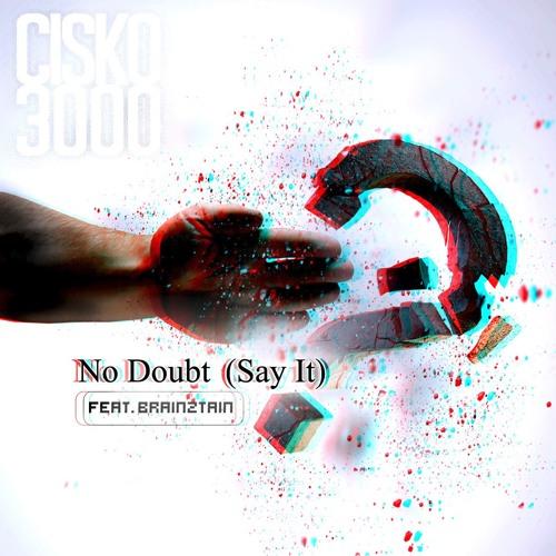 No Doubt (Say It) [feat. BrainZtain]
