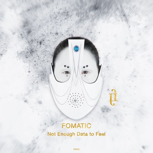 FF012 Fomatic - Not Enough Data to Feel
