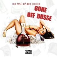 """""""Iceman D.B.H."""" (Gone Off Dusse) Prod. Sixx Digits"""