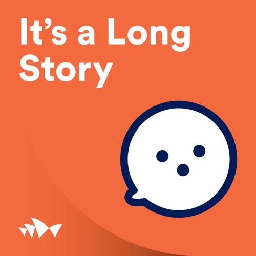It's A Long Story