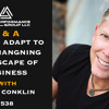 How to Adapt to the Changing Landscape of Business   Thor Conklin   Episode #538