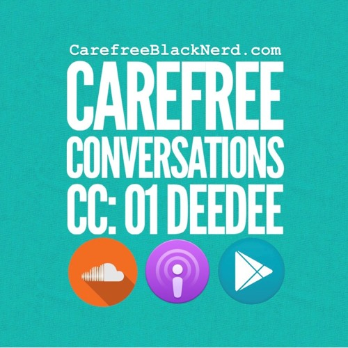Carefree Conversations | CC 01: DeeDee