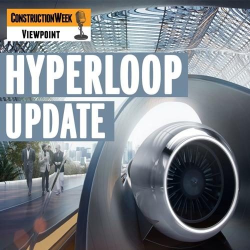 Episode 7 - Hyperloop Update