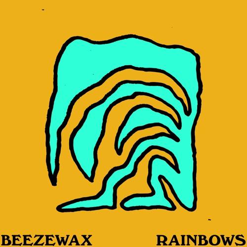 Beezewax - Rainbows