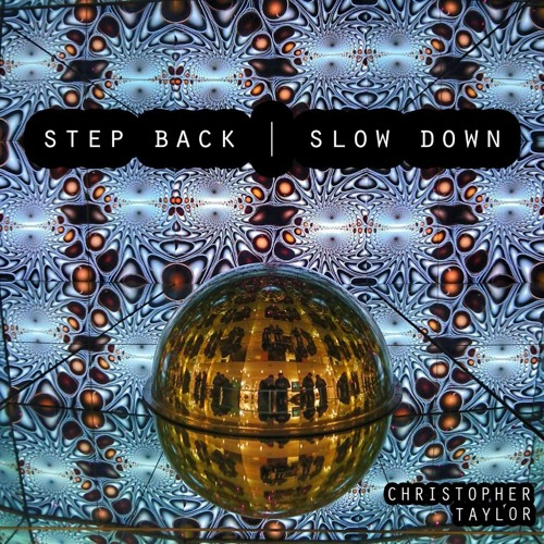 Step Back, Slow Down