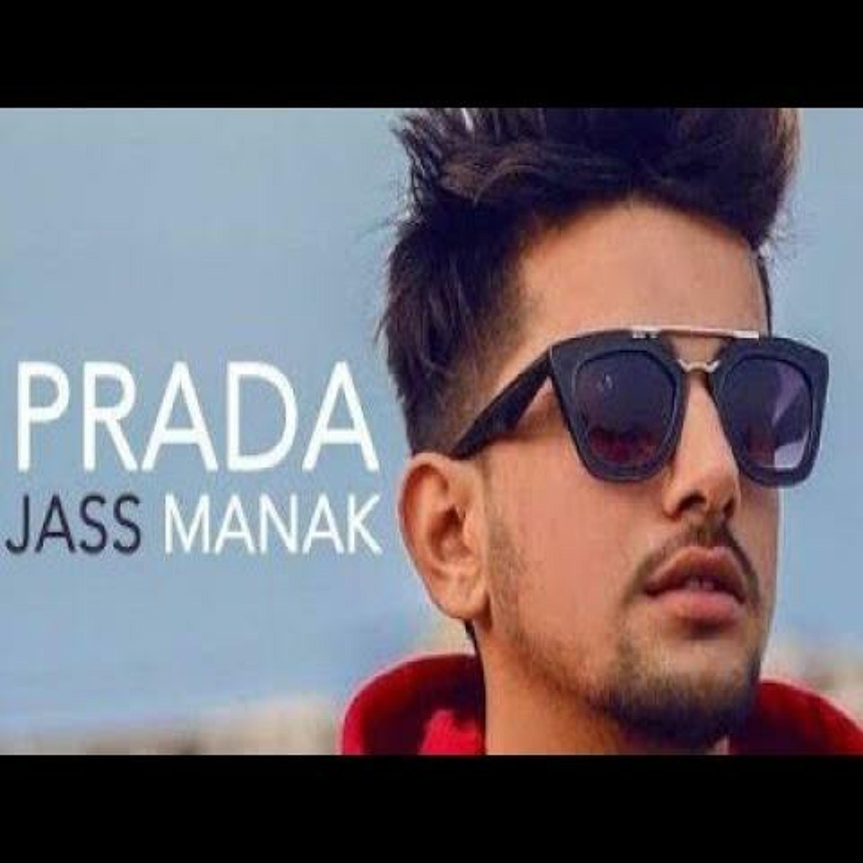 Prada - Jass Manak :)
