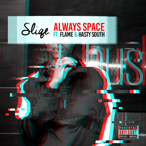 Sliqe - Always Space ft Flame & Hasty South