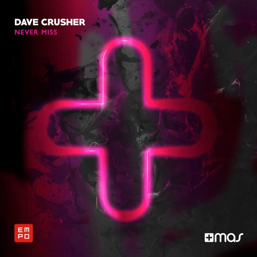 Dave Crusher - Never Miss [OUT NOW!]