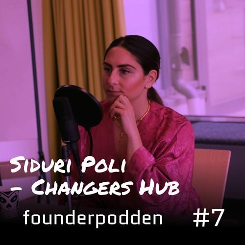 "#7 Changers Hub - Siduri Poli ""Fem saker som internet lärt mig"""