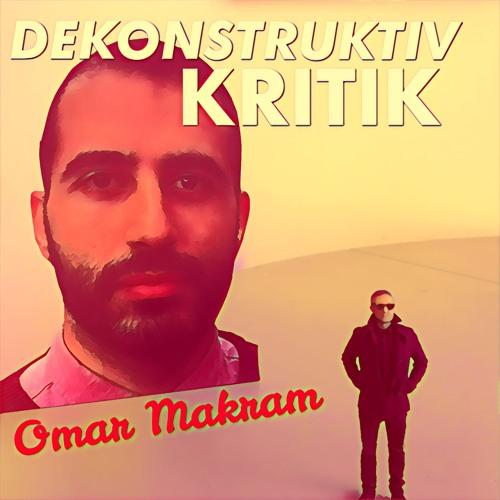 "8.7 Omar Makram ""An Ex-Muslims Jihad against PoMo!"""