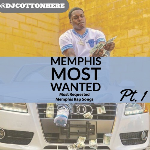Tha Memphis Most Wanted Pt. 1 (Most Requested Rap Songs In Memphis 2018)