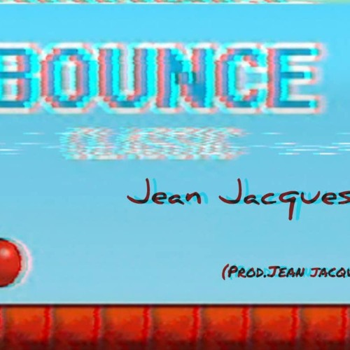 Bounce(Prod. By Jean Jacques)