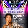 KREINER'S KORNER -BRUNO MARS COVER SONGS