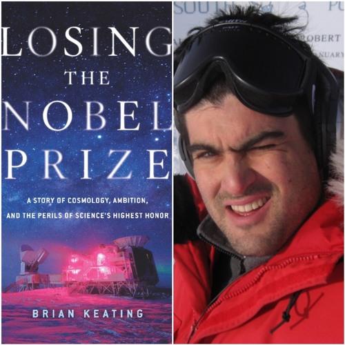44b - Bonus! - LOSING THE NOBEL PRIZE - Astronomer Brian KEATING On His Bestselling Book