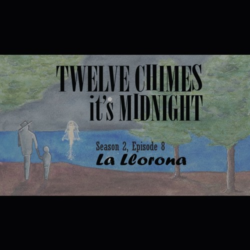 S2E8 La Llorona (The Weeping Ghost)
