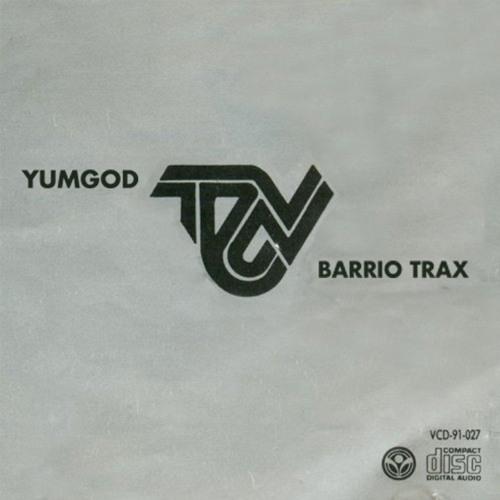 Yumgod - Barrio Trax EP
