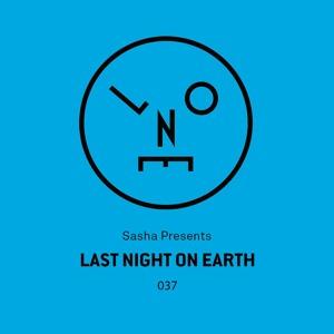 Sasha presents Last Night On Earth | Show 037 (May 2018)