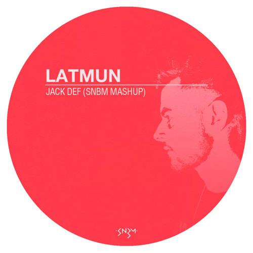 Latmun - Jack Def (SNBM Mashup)