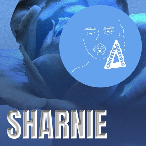 Concrete Jungyals presents SHARNIE