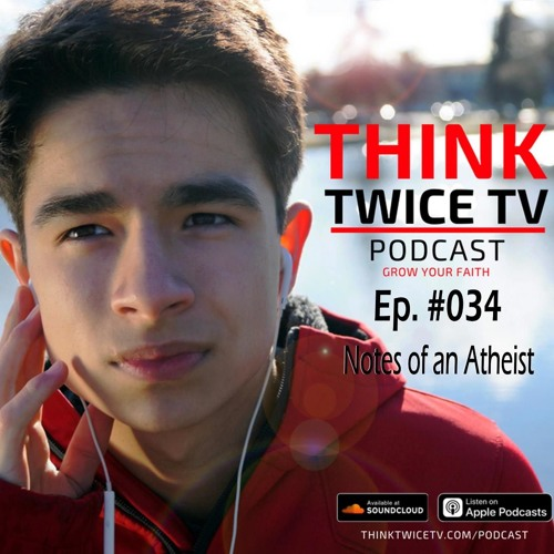 034 Notes Of An Atheist