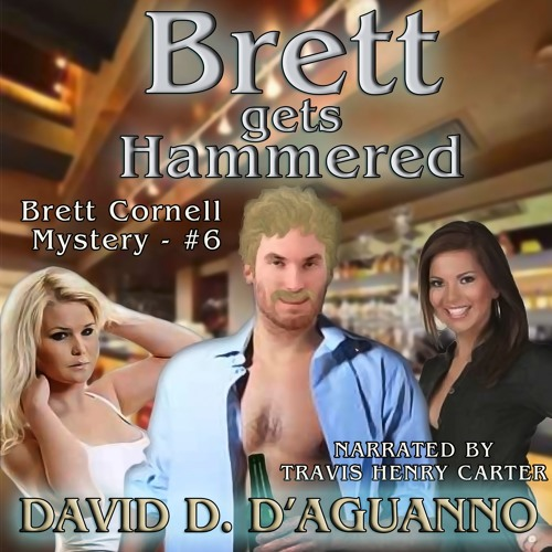 """BRETT GETS HAMMERED"" (chapter 4) - narrated by Travis Henry Carter"