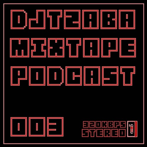 djtzaba mixtape podcast 003