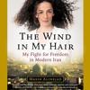 THE WIND IN MY HAIR by Masih Alinejad Read by Widdi Turner - Audiobook Excerpt