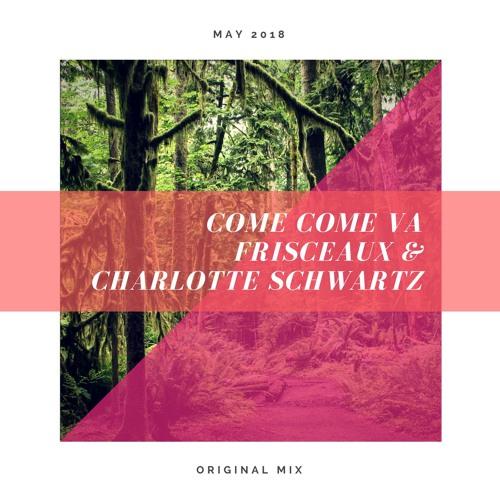 Frisceaux & Charlotte Schwartz - Come Come Va (Original Mix)