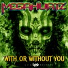 MegaHurtz - With Or Without You [FREE DOWNLOAD]