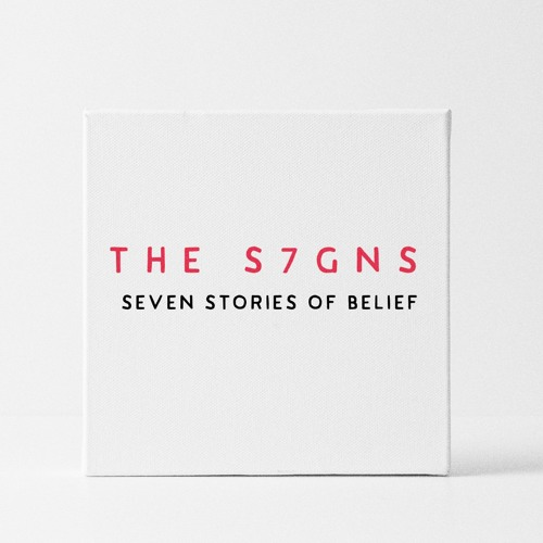 THE S7GNS | Seven Stories of Belief