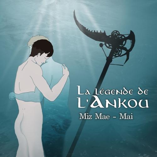 La Légende De LAnkou - Ep05: Miz Mae (Mai)