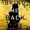 Bring Me Back by B. A. Paris, audiobook excerpt