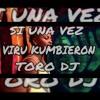 SI UNA VEZ - VIRU KUMBIERON - TORO DJ Portada del disco