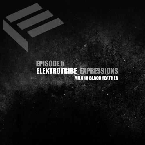 Elektrotribe Expressions Episode 5 : Moji in Black Feather