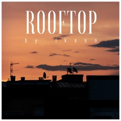 Rooftop (Free Download)