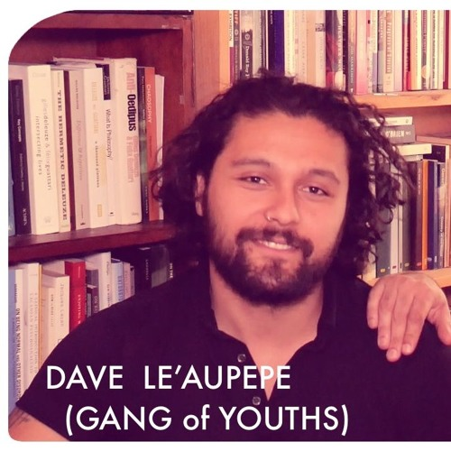 AEWCH 31: DAVE LE'AUPEPE (GANG OF YOUTHS) or ART OF DARKNESS