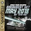 SPACE PIZZA BREAKBEAT SET - MAY 2018 (BY SVD KID)