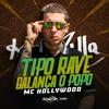 MC Hollywood - Tipo Rave Balança o Popo