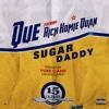 QUE. - Sugar Daddy ft Rich Homie Quan