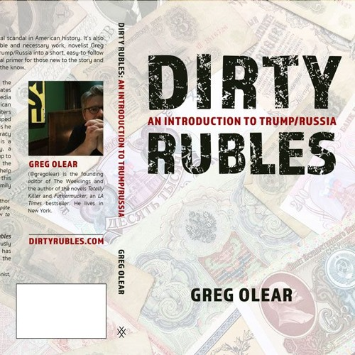 Dirty Rubles: An Introduction to Trump/Russia. Chapter 1: The Emperor Has No Clothes