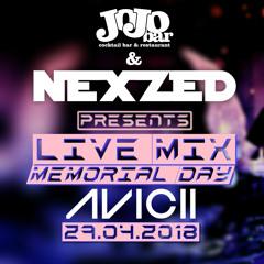 NEXZED - Memorial Day Avicii / Live Mix @ JoJo Bar 29.04.2018