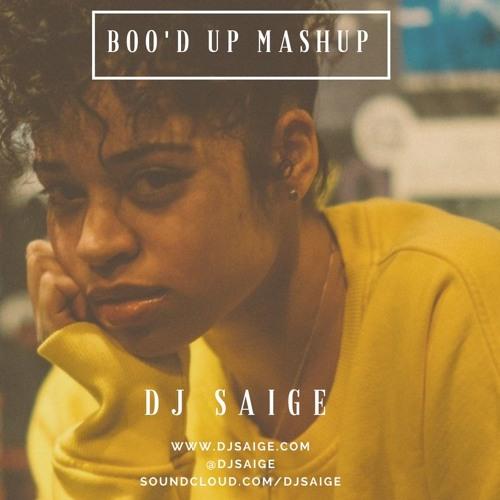 Boo'd Up- Ella Mai (DJ Saige )Mashup
