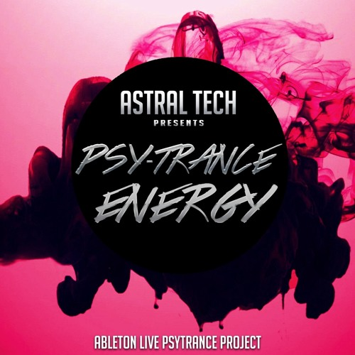 Psy-Trance Energy @ Astral Tech Ableton Live Template