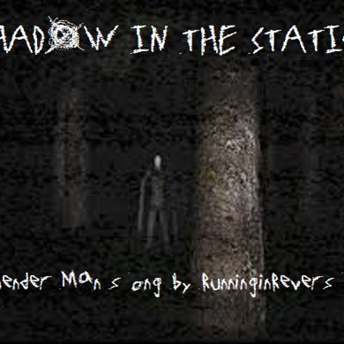 Shadow In The Static (A Slender Man Song)